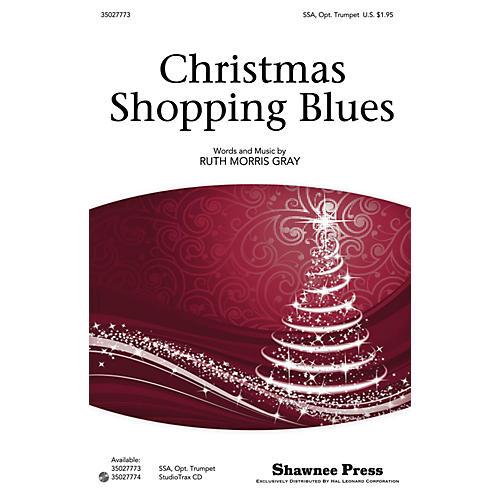 Shawnee Press Christmas Shopping Blues SSA composed by Ruth Morris Gray