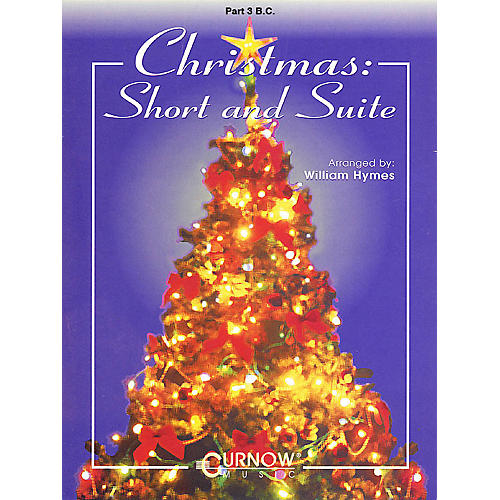 Curnow Music Christmas: Short and Suite (Part 3 in C - Bass Clef) Concert Band Level 2-4 Arranged by William Himes-thumbnail