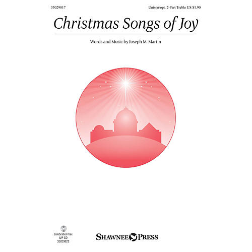 Shawnee Press Christmas Songs of Joy Unison/2-Part Treble composed by Joseph M. Martin