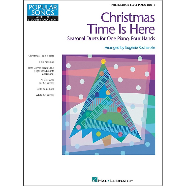 Hal Leonard Christmas Time Is Here - Seasonal Duets For One Piano Four Hands Intermediate Level by Eugenie Rocherolle