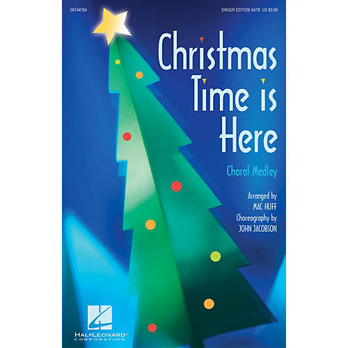 Hal Leonard Christmas Time Is Here (Choral Medley) SATB Singer arranged by Mac Huff