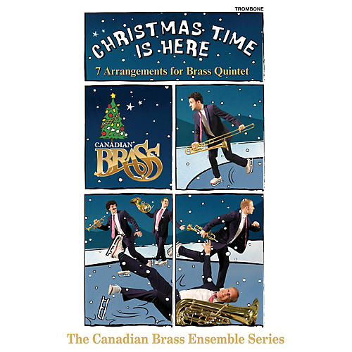 Canadian Brass Christmas Time Is Here (Trombone Part) Brass Ensemble Series Composed by Various Arranged by Various