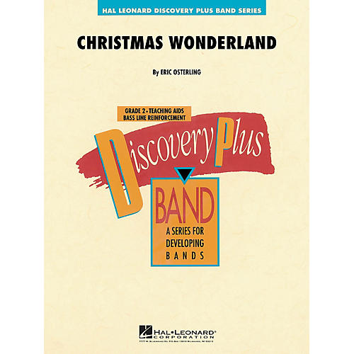 Hal Leonard Christmas Wonderland - Discovery Plus Concert Band Series Level 2 composed by Eric Osterling-thumbnail