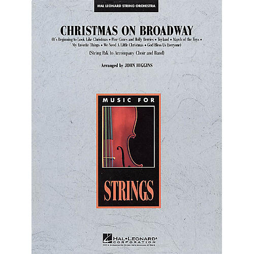 Hal Leonard Christmas on Broadway Medley (String Pak to Accompany Band and Choir) Arranged by John Higgins-thumbnail