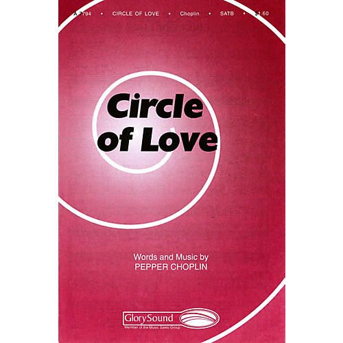 Shawnee Press Circle of Love SATB composed by Pepper Choplin-thumbnail