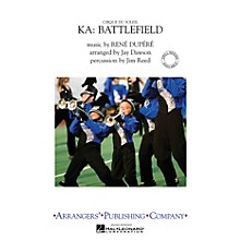 Arrangers Cirque du Soleil KA - Battlefield Marching Band Level 3 by Cirque du Soleil Arranged by Jay Dawson