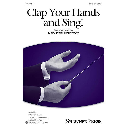 Shawnee Press Clap Your Hands and Sing! SATB composed by Mary Lynn Lightfoot-thumbnail