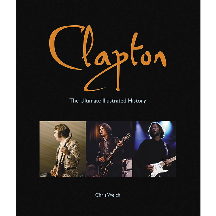 Hal LeonardClapton - The Ultimate Illustrated History Deluxe Book