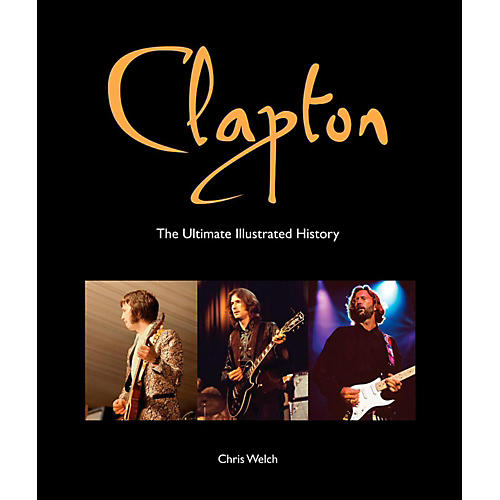 Hal Leonard Clapton - The Ultimate Illustrated History-thumbnail