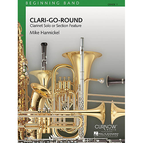 Curnow Music Clari-Go-Round (Grade 1 - Score Only) Concert Band Level 1 Composed by Mike Hannickel