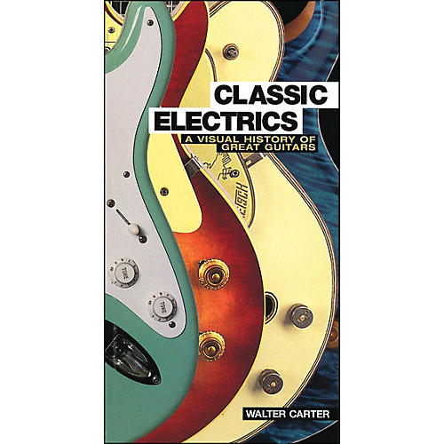 Backbeat Books Classic Electrics - A Visual History Of Great Guitars