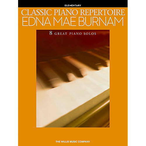 Hal Leonard Classic Piano Repertoire - Edna Mae Burnam Early to Late Elementary Level Piano