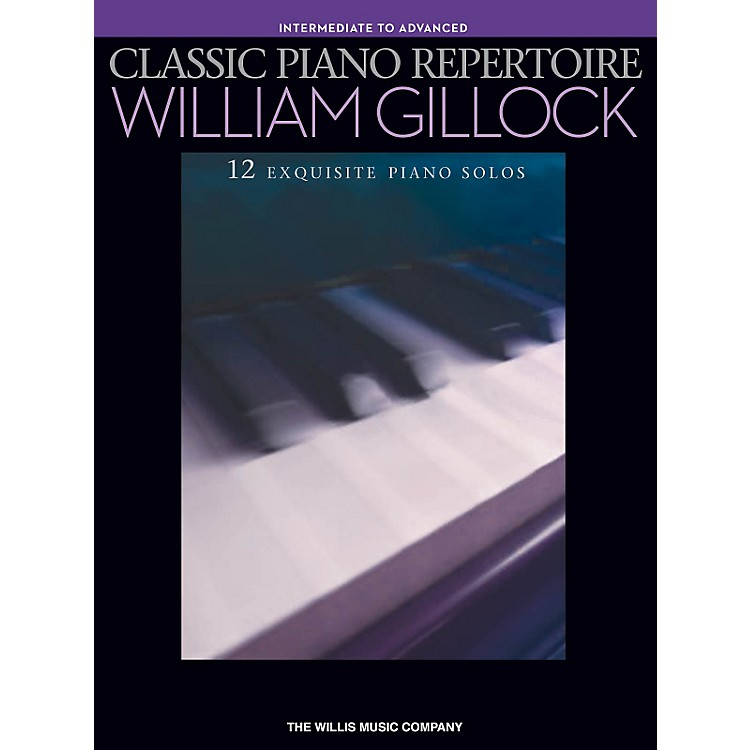 Hal Leonard Classic Piano Repertoire - William Gillock (12 Exquisite Piano Solos) Intermediate - Advanced