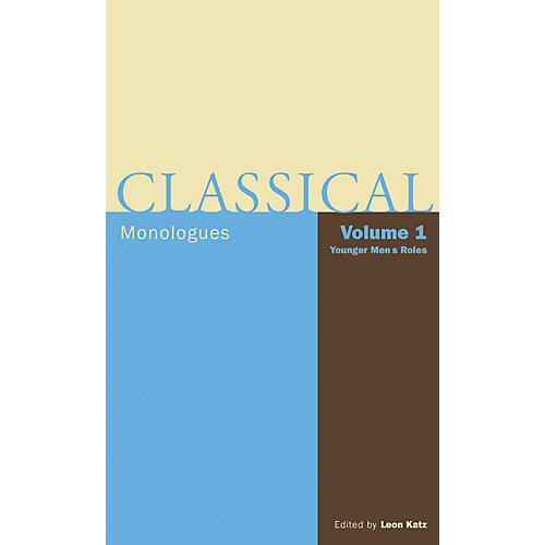 Applause Books Classical Monologues: Volume 1, Younger Men Applause Books Series Softcover Written by Leon Katz