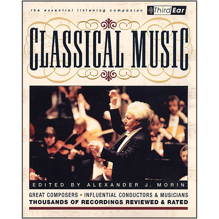 Backbeat Books Classical Music- Third Ear Essentials Listening Companion