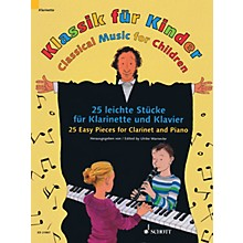 Schott Classical Music for Children (25 Easy Pieces for Clarinet and Piano) Woodwind Solo Series Softcover