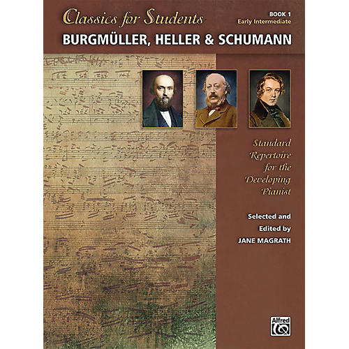 Alfred Classics for Students: Burgmuller, Heller & Schumann, Book 1 Early Intermediate
