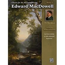 Alfred Classics for the Advancing Pianist: Edward MacDowell Book 2 Late Intermediate / Early Advanced