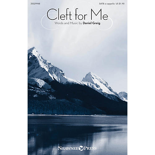 Shawnee Press Cleft for Me SATB a cappella composed by Daniel Greig
