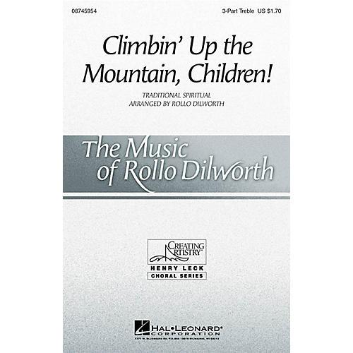 Hal Leonard Climbin' Up the Mountain, Children! 3 Part Treble arranged by Rollo Dilworth