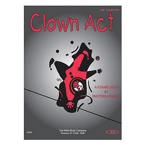 Willis Music Clown Act (Mid-Elem Level) Willis Series by Matthew Ordaz-thumbnail
