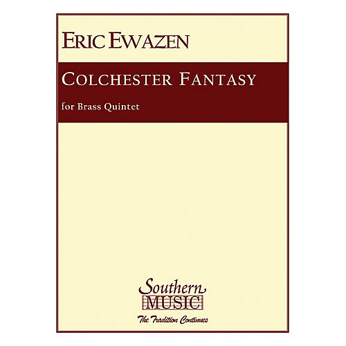Southern Colchester Fantasy (Brass Quintet) Southern Music Series by Eric Ewazen
