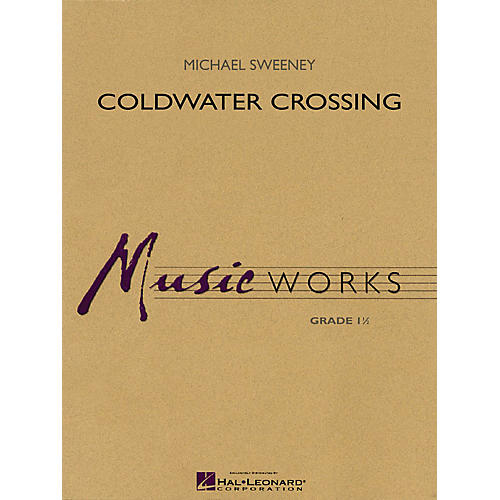 Hal Leonard Coldwater Crossing Concert Band Level 1.5 Composed by Michael Sweeney