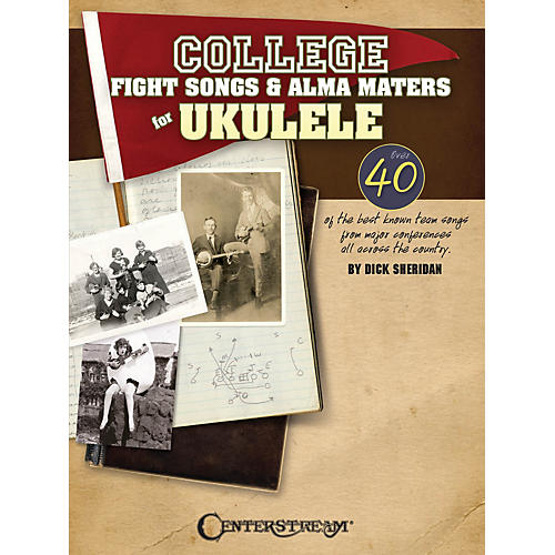 Centerstream Publishing College Fight Songs & Alma Maters for Ukulele Fretted Series Softcover Written by Dick Sheridan-thumbnail