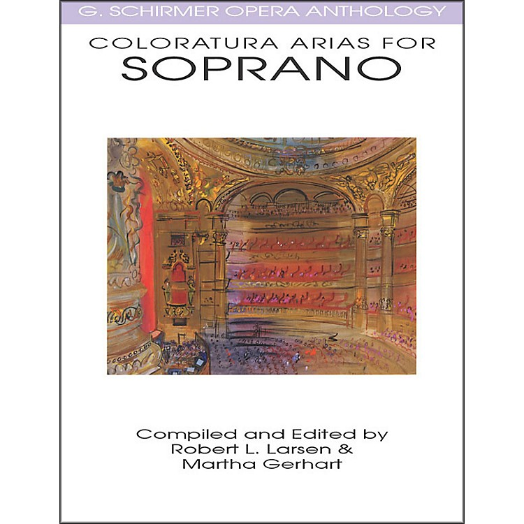 G. Schirmer Coloratura Arias for Soprano G Schirmer Opera Anthology