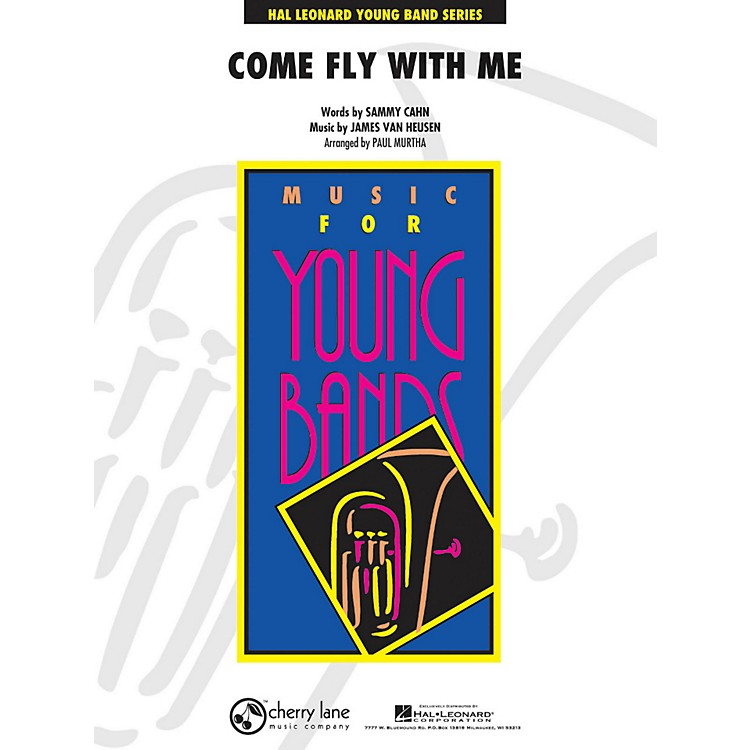 Hal Leonard Come Fly With Me - Young Concert Band Series Level 3