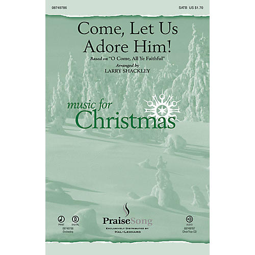 PraiseSong Come, Let Us Adore Him! SATB arranged by Larry Shackley-thumbnail