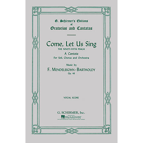 G. Schirmer Come Let Us Sing (Psalm 95) (SATB) SATB composed by Felix Mendelssohn