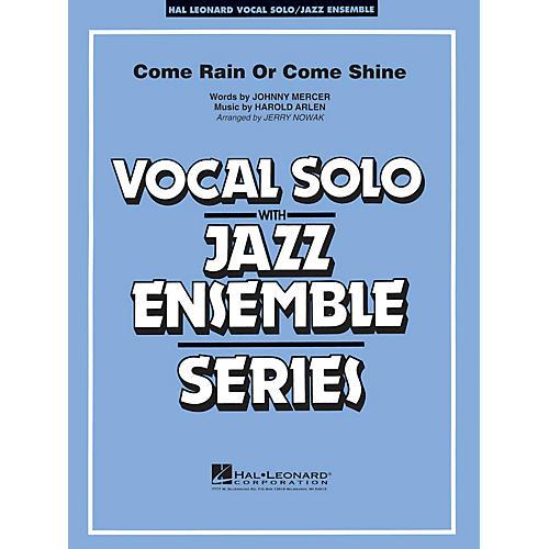 Hal Leonard Come Rain or Come Shine (Key: Db) Jazz Band Level 3-4 Composed by Harold Arlen