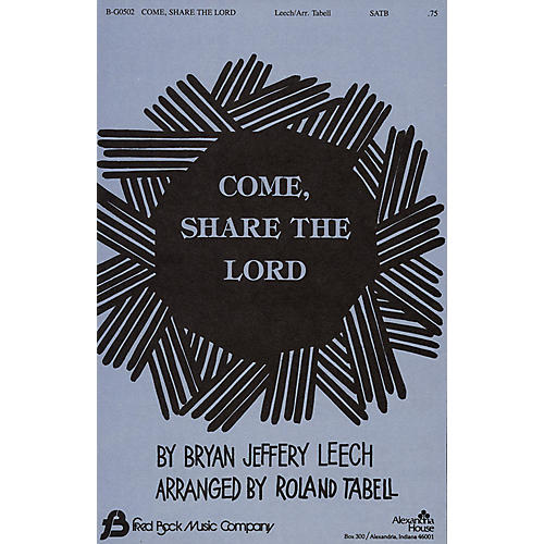 Fred Bock Music Come Share the Lord SATB arranged by Roland Tabell