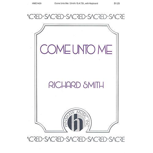 Hinshaw Music Come Unto Me SATB composed by Richard Smith-thumbnail