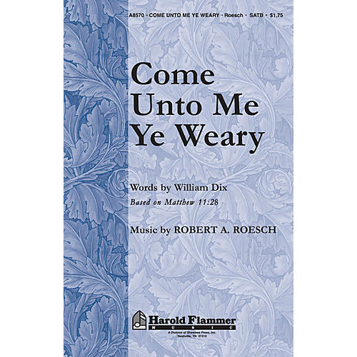 Shawnee Press Come Unto Me Ye Weary (Inspired by Matthew 11:28) SATB composed by William C. Dix