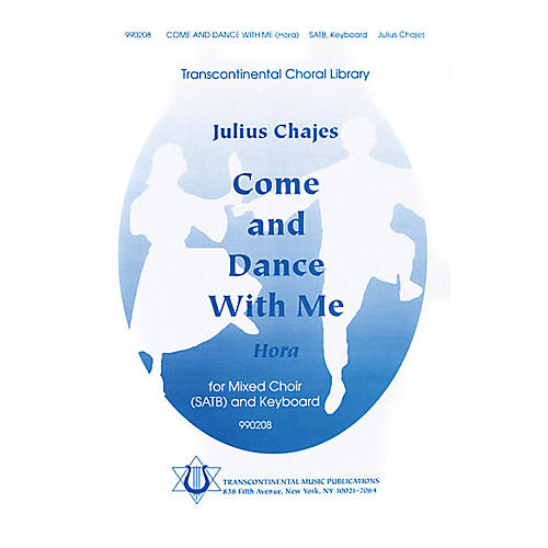 Transcontinental Music Come and Dance with Me (Hora) SATB composed by Julius Chajes-thumbnail