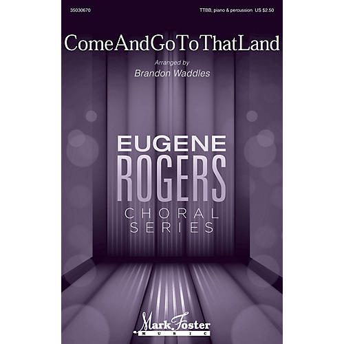 Mark Foster Come and Go to that Land (Eugene Rogers Choral Series) TTBB arranged by Brandon Waddles
