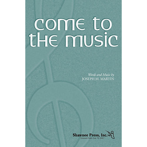 Shawnee Press Come to the Music TTBB composed by Joseph M. Martin-thumbnail