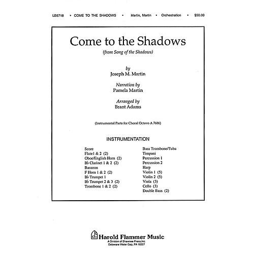 Shawnee Press Come to the Shadows (from Song of the Shadows) Score & Parts composed by Joseph M. Martin