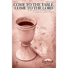 Daybreak Music Come to the Table, Come to the Lord SAB W/ FLUTE arranged by Joseph M. Martin