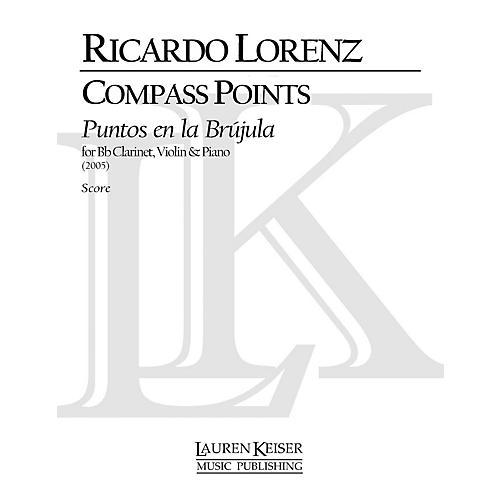Lauren Keiser Music Publishing Compass Points (Puentos En La Brujula) for Clarinet, Violin and Piano LKM Music Series by Ricardo Lorenz