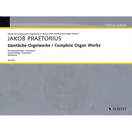 Schott Complete Organ Works - Chorale Settings, Praembula Schott Series Composed by Jakob Praetorius-thumbnail