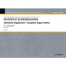 Schott Complete Organ Works - Part 1: Chorale Settings Schott Series Composed by Heinrich Scheidemann