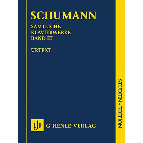 G. Henle Verlag Complete Piano Works - Volume 3 (Study Score) Henle Study Scores Series Softcover by Robert Schumann