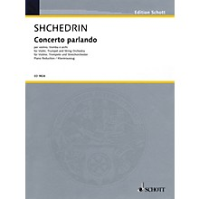 Schott Concerto Parlando Schott Series Composed by Rodion Shchedrin