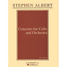 G. Schirmer Concerto for Cello and Orchestra (Piano Reduction) String Series Composed by Stephen Albert