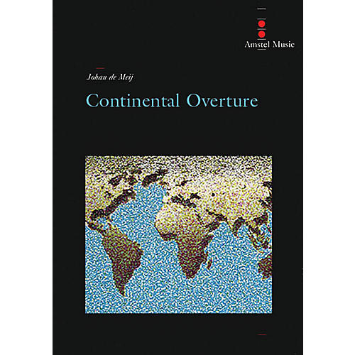 Amstel Music Continental Overture (Score Only) Concert Band Level 4 Composed by Johan de Meij