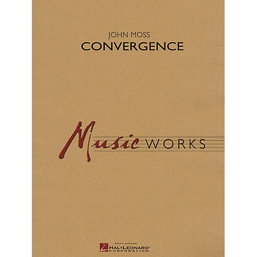 Hal Leonard Convergence Concert Band Level 4 Composed by John Moss
