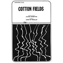 TRO ESSEX Music Group Cotton Fields SATB Arranged by James M. Wheeler